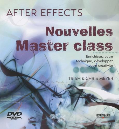 Chris Meyer et Trish Meyer - After Effects - Nouvelles Master class. 1 DVD