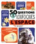 Chris Mona et Didier Florentz - 50 questions loufoques sur l'espace.