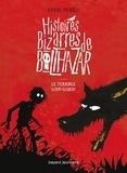 Chris Mould - Histoires Bizarres de Balthazar Tome 1 : Le terrible loup-garou.