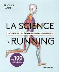 Chris Napier - La science du running - Améliorer son entraînement et prévenir les blessures.