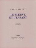 Chris Offut - Le fleuve et l'enfant.