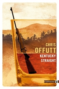 Chris Offutt - Kentucky Straight.