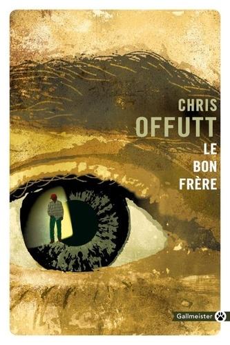 Chris Offutt - Le bon frère.