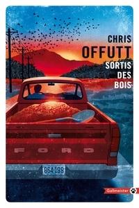 Chris Offutt - Sortis des bois.