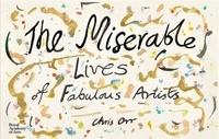 Chris Orr - The miserables lives of faboulous artists.