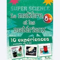 Goodtastepolice.fr La matière et les matériaux - 10 expériences... expliquées pas à pas Image