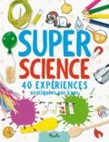 Chris Oxlade et John Farndon - Super Science - 40 expériences... expliquées pas à pas.