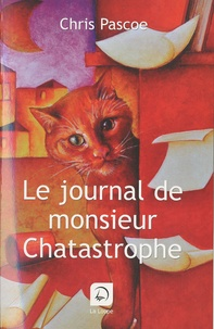 Chris Pascoe - Le journal de monsieur Chatastrophe.
