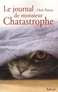 Chris Pascoe - Le journal de monsieur Chatastrophe.