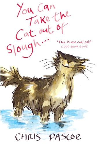 You Can Take the Cat out of Slough . . .