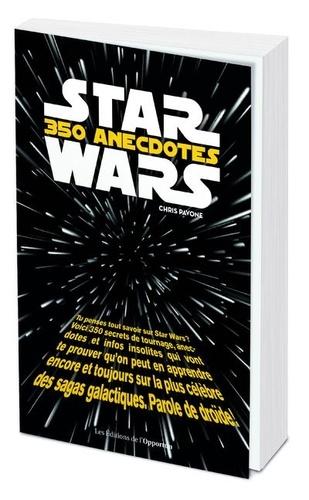 Star Wars. 350 anecdotes insolites