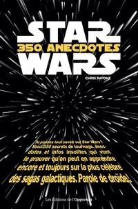 Chris Pavone - Star Wars - 350 anecdotes insolites.
