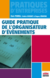 Chris Powell et Frédéric Dosquet - Guide pratique de l'organisateur d'événements.