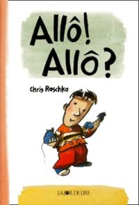 Chris Raschka - Allô ! Allô ?.