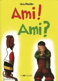 Chris Raschka - Ami ! Ami ?.