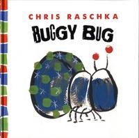 Chris Raschka - Buggy Bug.