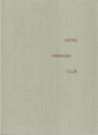 Chris Rhodes - Hôtel Mermaid Club.