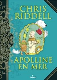 Chris Riddell et Amélie Sarn - Apolline en mer.
