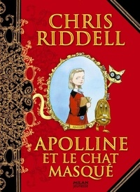 Chris Riddell - Apolline et le chat masqué.