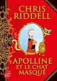 Chris Riddell - Apolline Tome 1 : Apolline et le chat masqué.
