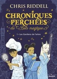 Chris Riddell - Chroniques perchées du Bois magique Tome 1 : Les gardiens de l'arbre.