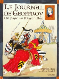 Chris Riddell et Richard Platt - Le journal de Geoffroy - Un page au Moyen Age.