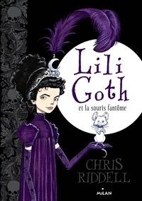 Chris Riddell - Lili Goth et la souris fantôme.