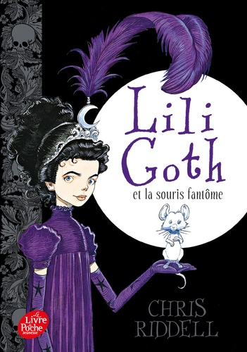Chris Riddell - Lili Goth Tome 1 : Lili Goth et la souris fantôme.