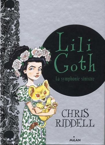 Chris Riddell - Lili Goth Tome 4 : La symphonie sinistre - Avec un livre surprise à l'intérieur.
