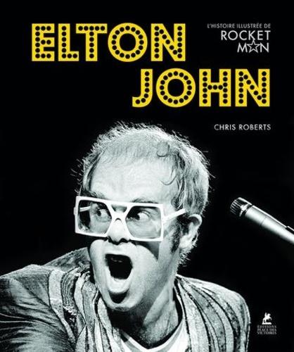 Elton John L'histoire De La Vie