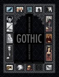 Chris Roberts et Hywel Livingstone - Gothic - Racines et richesses d'une contre-culture.