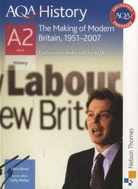 Chris Rowe - AQA History : the Making of Modern Britain, 1951-2007.