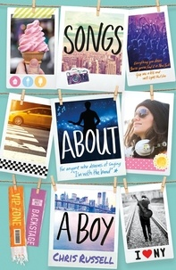 Chris Russell - Songs About a Girl: Songs About a Boy - Book 3 in a trilogy about love, music and fame.