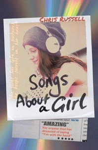 Chris Russell - Songs About a Girl - Book 1 in a trilogy about love, music and fame.