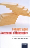 Chris Sangwin - Computer Aided Assessment of Mathematics.