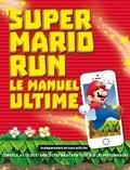 Chris Scullion - Super Mario Run - Le manuel ultime.