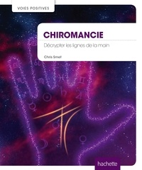 Chris Semet - Chiromancie - Décrypter les lignes de la main.
