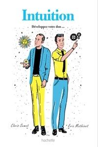 Chris Semet et Eric Mathivet - Intuition - Développer votre don.