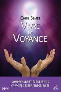 Chris Semet - Vivre la voyance.