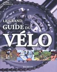 Chris Sidwells - Le grand guide du vélo.