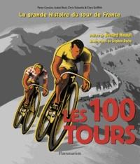 Chris Sidwells et Clare Griffith - Les 100 tours - L'histoire incontournable de la plus grande course au monde.