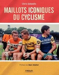 Chris Sidwells - Maillots iconiques du cyclisme.