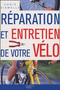 Chris Sidwells - Réparation et entretien de votre vélo.
