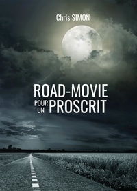 Chris Simon - Road-movie pour un proscrit.