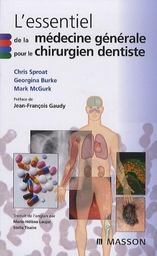 Chris Sproat et Georgina Burke - L'essentiel de la médecine générale pour le chirurgien dentiste.