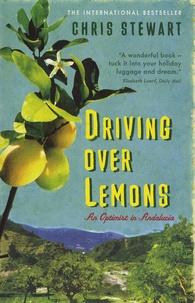 Chris Stewart - Driving over lemons - An optimist in Andalucia.