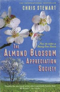 Chris Stewart - The Almond Blossom Appreciation Society.