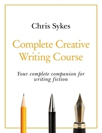 Ebook magazines télécharger gratuitement Complete Creative Writing Course  - Your complete companion for writing creative fiction PDB