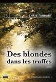 Chris Tabbart - Des blondes dans les truffes.