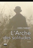 Chris Tabbart - L'arche des solitudes.
